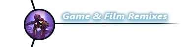Game & Film Remixes